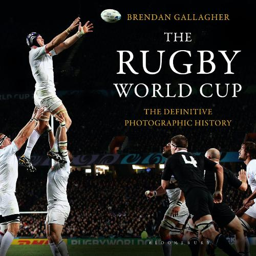 The Rugby World Cup: The Definitive Photographic History (Hardback)