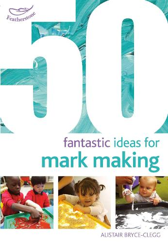 50 Fantastic Ideas for Mark Making - 50 Fantastic Ideas (Paperback)
