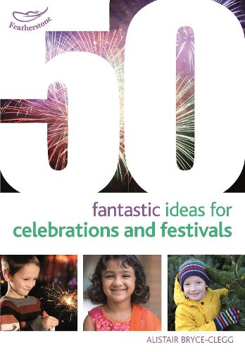 50 Fantastic Ideas for Celebrations and Festivals - 50 Fantastic Ideas (Paperback)