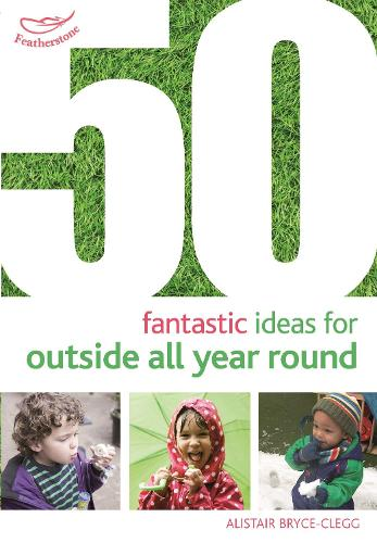 50 Fantastic Ideas for Outside All Year Round - 50 Fantastic Ideas (Paperback)