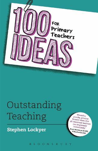 100 Ideas for Primary Teachers: Outstanding Teaching - 100 Ideas for Teachers (Paperback)