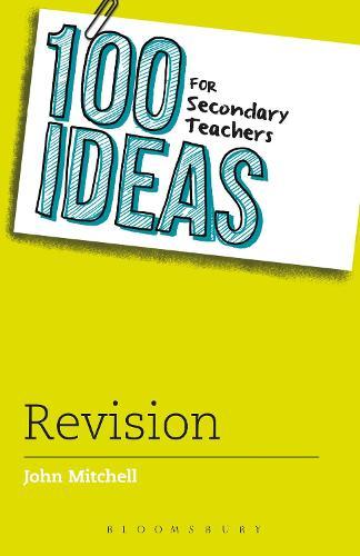100 Ideas for Secondary Teachers: Revision - 100 Ideas for Teachers (Paperback)