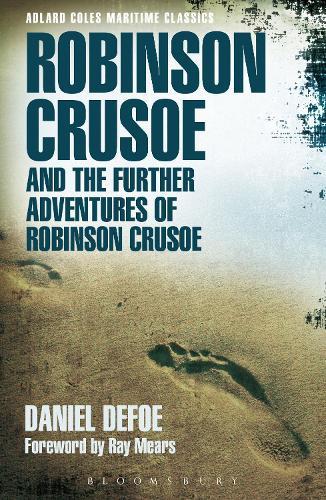 Robinson Crusoe and the Further Adventures of Robinson Crusoe - Adlard Coles Maritime Classics (Paperback)