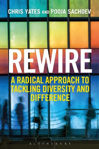 Rewire: A Radical Approach to Tackling Diversity and Difference (Hardback)
