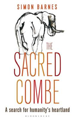 The Sacred Combe: A Search for Humanity's Heartland (Hardback)