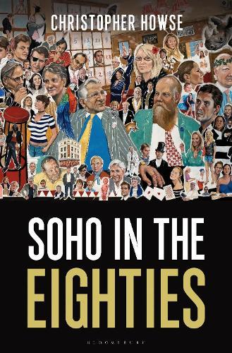 Soho in the Eighties (Hardback)