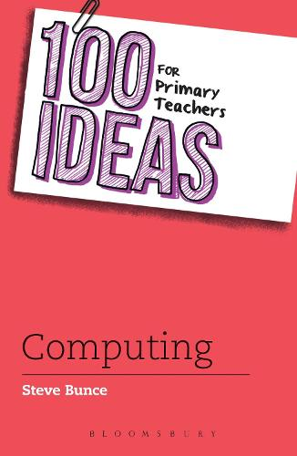 100 Ideas for Primary Teachers: Computing - 100 Ideas for Teachers (Paperback)