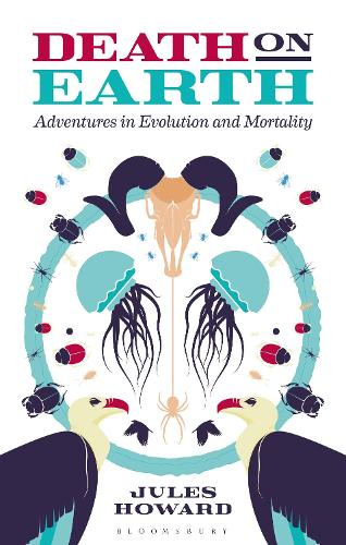 Death on Earth: Adventures in Evolution and Mortality (Hardback)