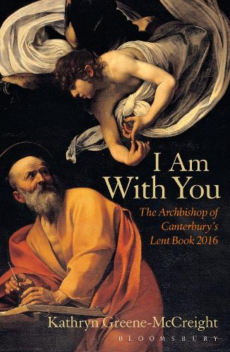I Am With You: The Archbishop of Canterbury's Lent Book 2016 (Paperback)