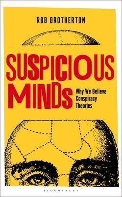 Suspicious Minds: Why We Believe Conspiracy Theories (Hardback)