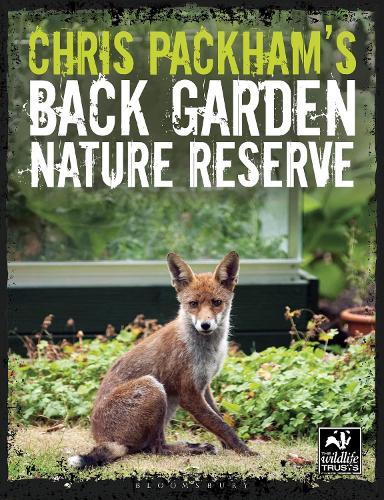 Chris Packham's Back Garden Nature Reserve - The Wildlife Trusts (Paperback)