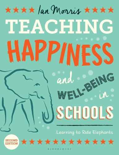 Teaching Happiness and Well-Being in Schools, Second edition: Learning To Ride Elephants (Paperback)