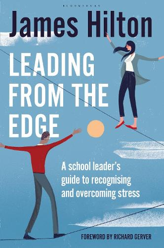 Leading from the Edge: A School Leader's Guide to Recognising and Overcoming Stress (Paperback)