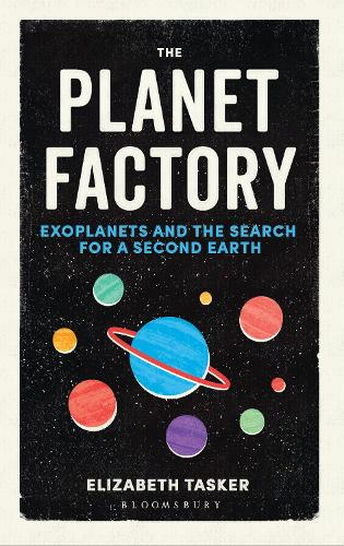 The Planet Factory: Exoplanets and the Search for a Second Earth (Hardback)