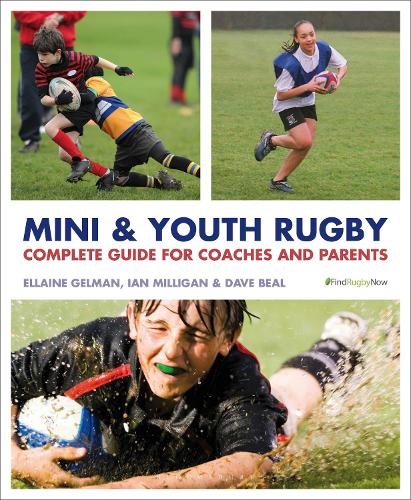Mini and Youth Rugby: The Complete Guide for Coaches and Parents (Paperback)