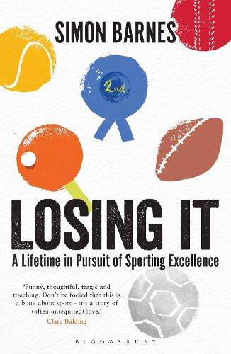 Losing It: A lifetime in pursuit of sporting excellence (Paperback)