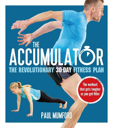 The Accumulator: The Revolutionary 30-Day Fitness Plan (Paperback)