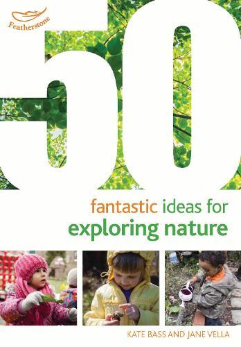 50 Fantastic Ideas for Exploring Nature - 50 Fantastic Ideas (Paperback)