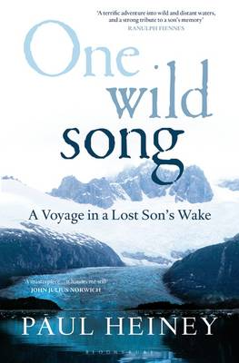 One Wild Song: A Voyage in a Lost Son's Wake (Hardback)