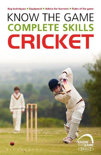 Know the Game: Complete skills: Cricket - Know the Game (Paperback)