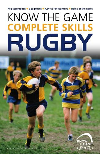 Know the Game: Complete skills: Rugby - Know the Game (Paperback)