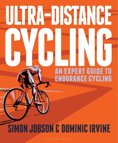 Ultra-Distance Cycling: An Expert Guide to Endurance Cycling (Paperback)