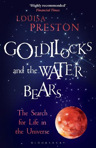 Goldilocks and the Water Bears: The Search for Life in the Universe (Paperback)