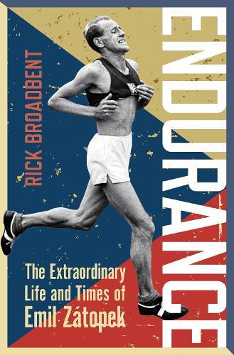 Endurance: The Extraordinary Life and Times of Emil Zatopek - Wisden Sports Writing (Hardback)