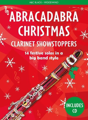 Abracadabra Christmas: Clarinet Showstoppers - Abracadabra Woodwind