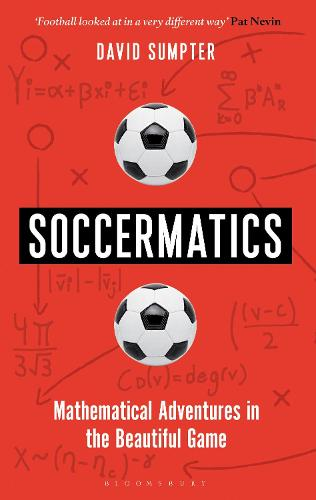 Soccermatics: Mathematical Adventures in the Beautiful Game (Paperback)