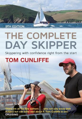 The Complete Day Skipper: Skippering with Confidence Right From the Start (Hardback)