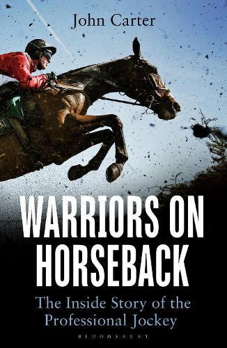 Warriors on Horseback: The Inside Story of the Professional Jockey (Paperback)