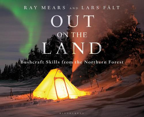 Out on the Land: Bushcraft Skills from the Northern Forest (Hardback)