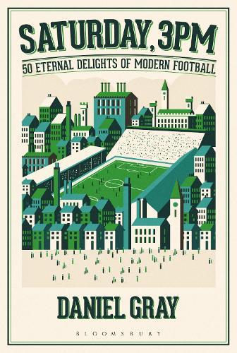 Saturday, 3pm: 50 Eternal Delights of Modern Football (Hardback)