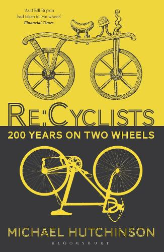 Re:Cyclists: 200 Years on Two Wheels (Paperback)