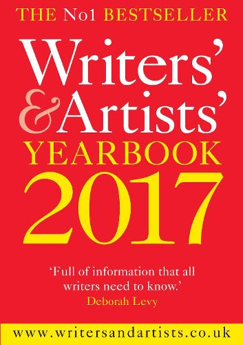 Writers' & Artists' Yearbook 2017 - Writers' and Artists' (Paperback)