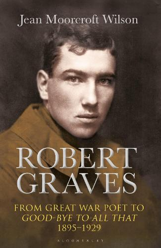 Robert Graves: From Great War Poet to Good-bye to All That (1895-1929) (Hardback)