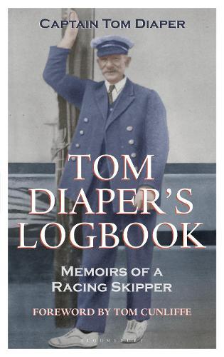Tom Diaper's Logbook: Memoirs of a Racing Skipper (Hardback)