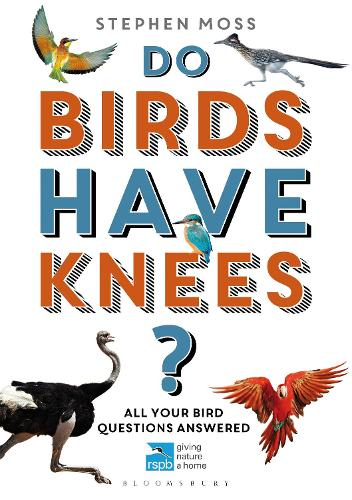 Do Birds Have Knees?: All Your Bird Questions Answered - RSPB (Paperback)