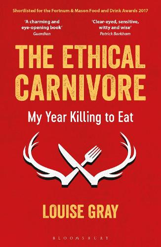The Ethical Carnivore: My Year Killing to Eat (Paperback)