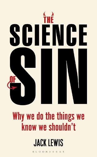 The Science of Sin: Why We Do The Things We Know We Shouldn't (Hardback)