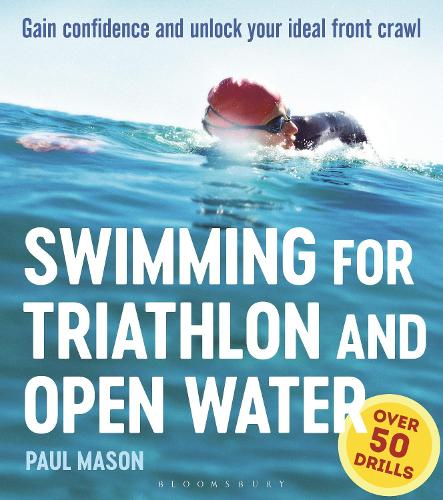 Swimming For Triathlon And Open Water: Gain Confidence and Unlock Your Ideal Front Crawl (Paperback)