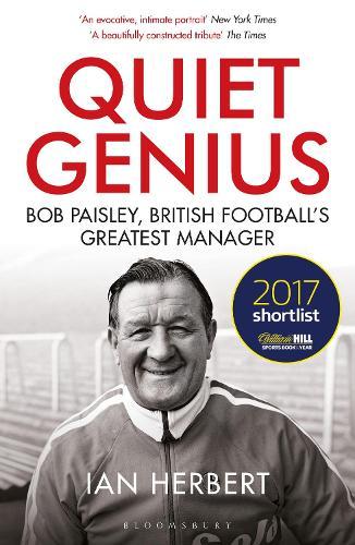 Quiet Genius: Bob Paisley, British football's greatest manager (Paperback)