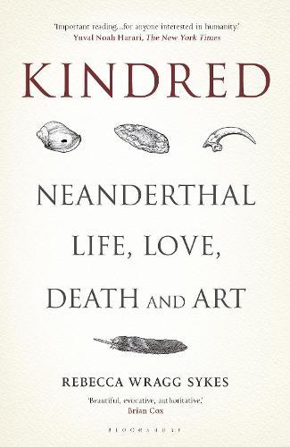 Kindred: Neanderthal Life, Love, Death and Art (Hardback)