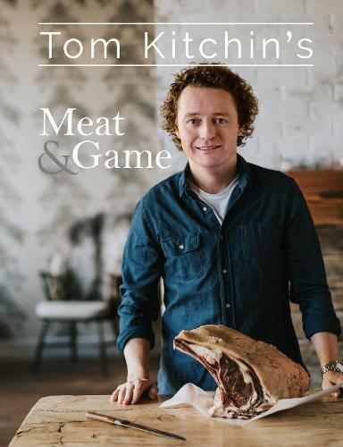 Tom Kitchin's Meat and Game (Hardback)