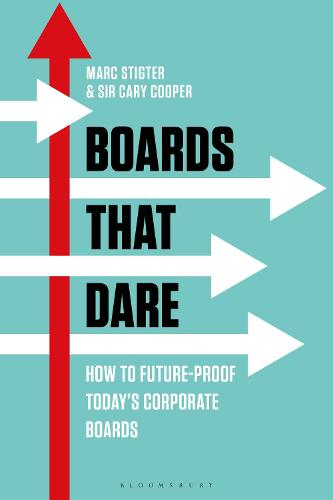 Boards That Dare: How to Future-proof Today's Corporate Boards (Hardback)