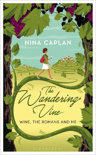 The Wandering Vine: Wine, the Romans and Me (Hardback)