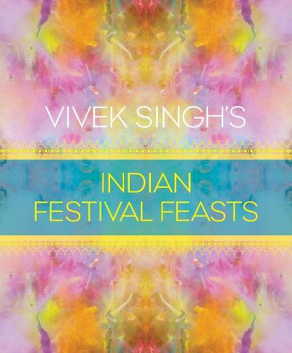 Vivek Singh's Indian Festival Feasts (Hardback)
