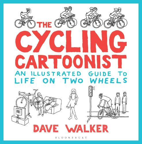 The Cycling Cartoonist: An Illustrated Guide to Life on Two Wheels (Hardback)