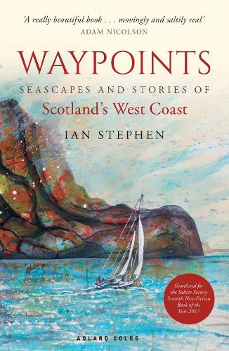 Waypoints: Seascapes and Stories of Scotland's West Coast (Paperback)